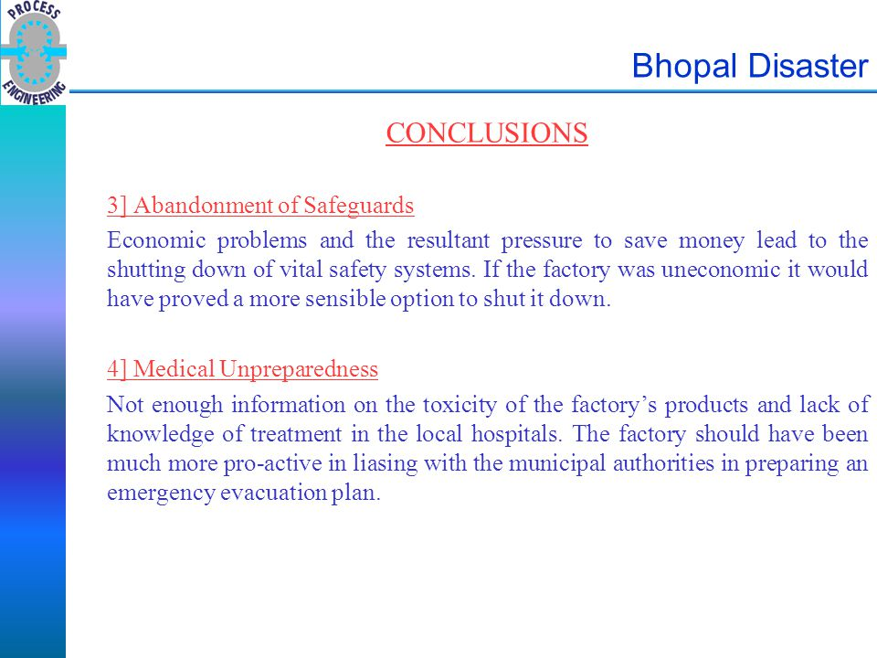 Bhopal Disaster CONCLUSIONS 3] Abandonment of Safeguards